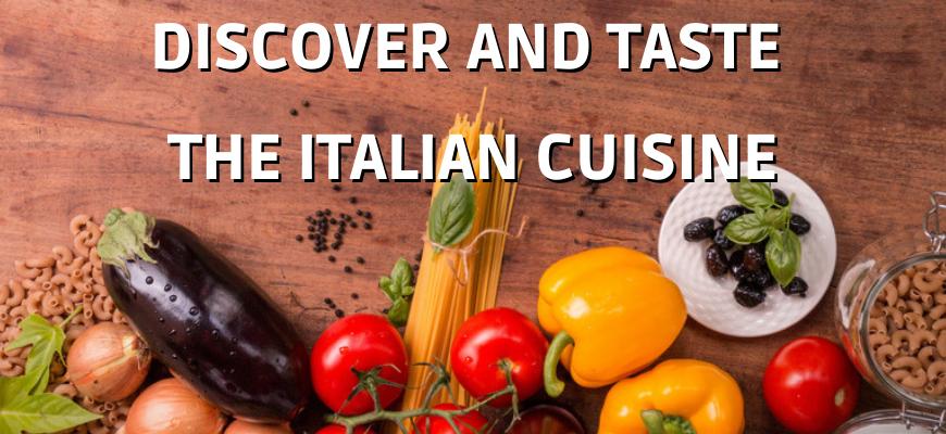 Discover and Taste Italian Cuisine