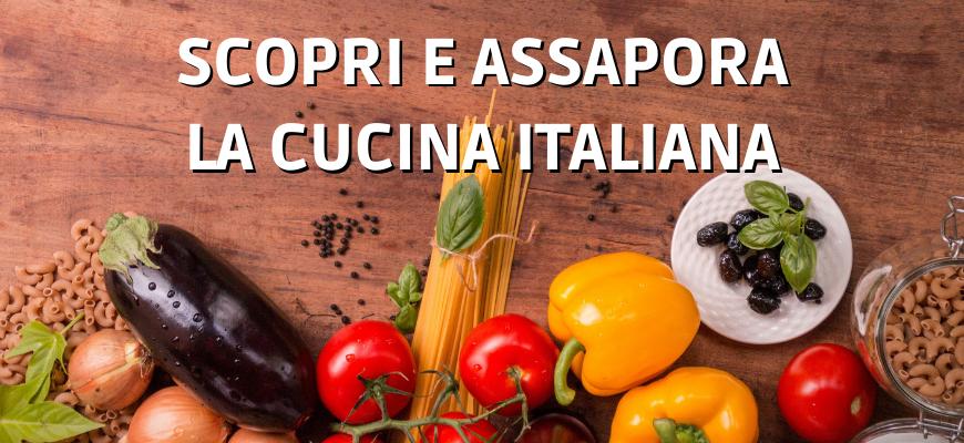 Scopri e Assapora la Cucina Italiana