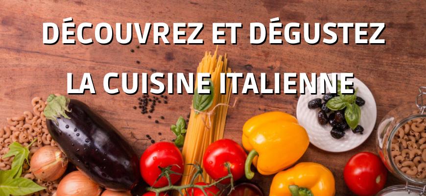 Découvrez et dégustez la cuisine italienne